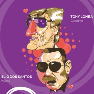 TONY LOMBA + ELIO DOS SANTOS